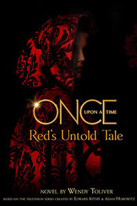 Once Upon a Time Red's Untold Tale by Wendy Toliver